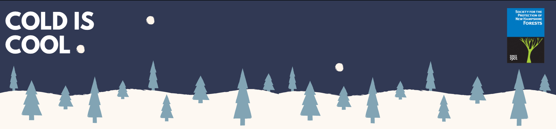 A graphic of a night sky over snow-covered trees that says Cold is Cool.