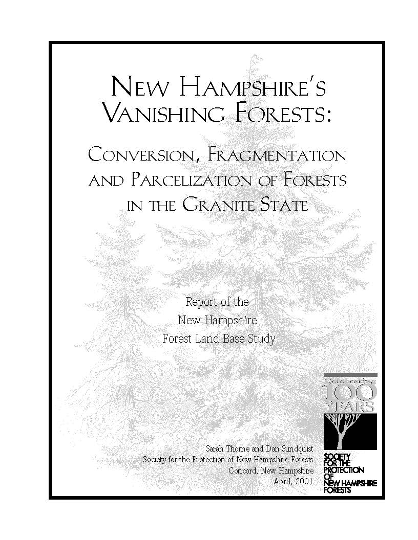 New Hampshire's Vanishing Forests: Conversion, Fragmentation, and Parcelization of Forests in the Granite State